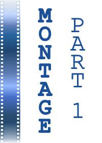 Montage Format – Part 1