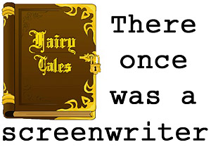 Screenwriter Fairy Tales