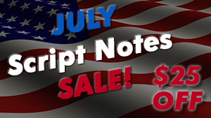 Script Notes – July Sale!